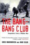 TheBangBangClubSnapshotsFromAHiddenWar
